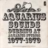 Aquarius Sounds - Dubbing At Aquarius Studios 1977-79 - lp  -
