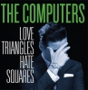 Computers - Love Triangles Hate Squares - cd -
