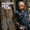 John Mayall - Nobody Told Me - CD -