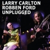 Larry Carlton & Robben Ford - Unplugged - cd -