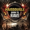 "Maissouille ""Born to Rave"" €14.95"