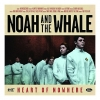 Noah &amp; The Whale - Heart Of Nowhere - CD -