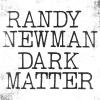 Randy Newman - Dark Matter - lp -