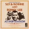 Sly & Robbie - Meet Bunny Lee At Dubstation - LP -