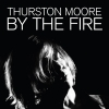 Thurston Moore - By The Fire - 2cd -
