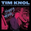 Tim Knol And The Blue Grass Boogie Men - Happy Hour - lp -