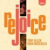 Tony Allen and Hugh Maseke - Rejoice - LP -