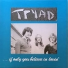 Tryad - If Only You Believe In - LP -