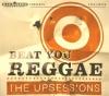 Upsessions - Beat You Reggae - lp -
