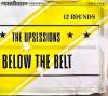 Upsessions - Below The Belt - lp -