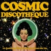 Various Artists - Cosmic Discotheque - lp -