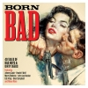Various - Born Bad - 2CD --