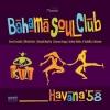 bahama Soul Club - Havana 58 - CD -